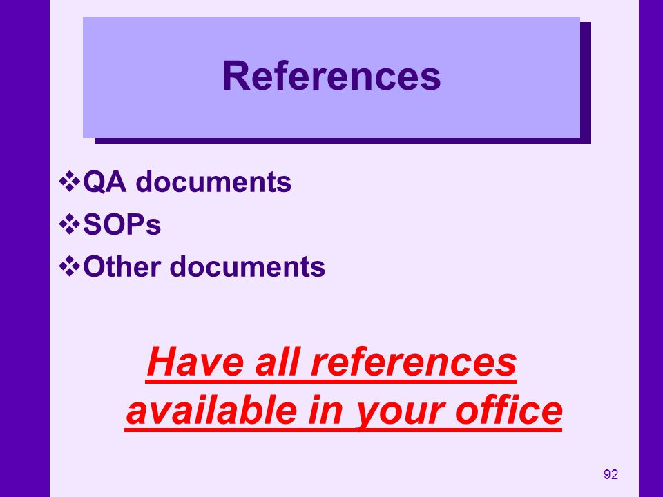 Have all references available in your office