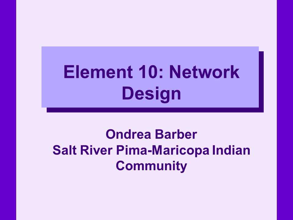 Element 10: Network Design