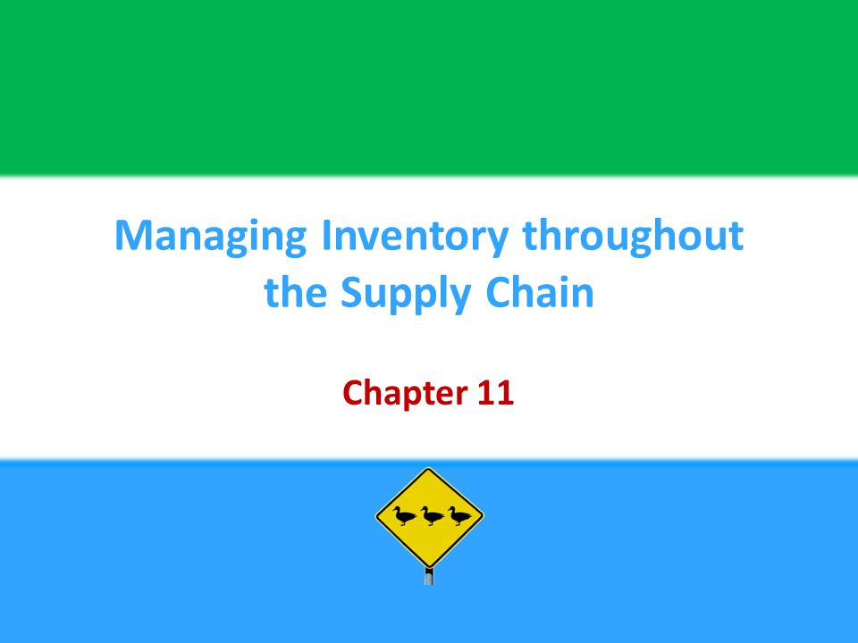 Managing Inventory throughout the Supply Chain