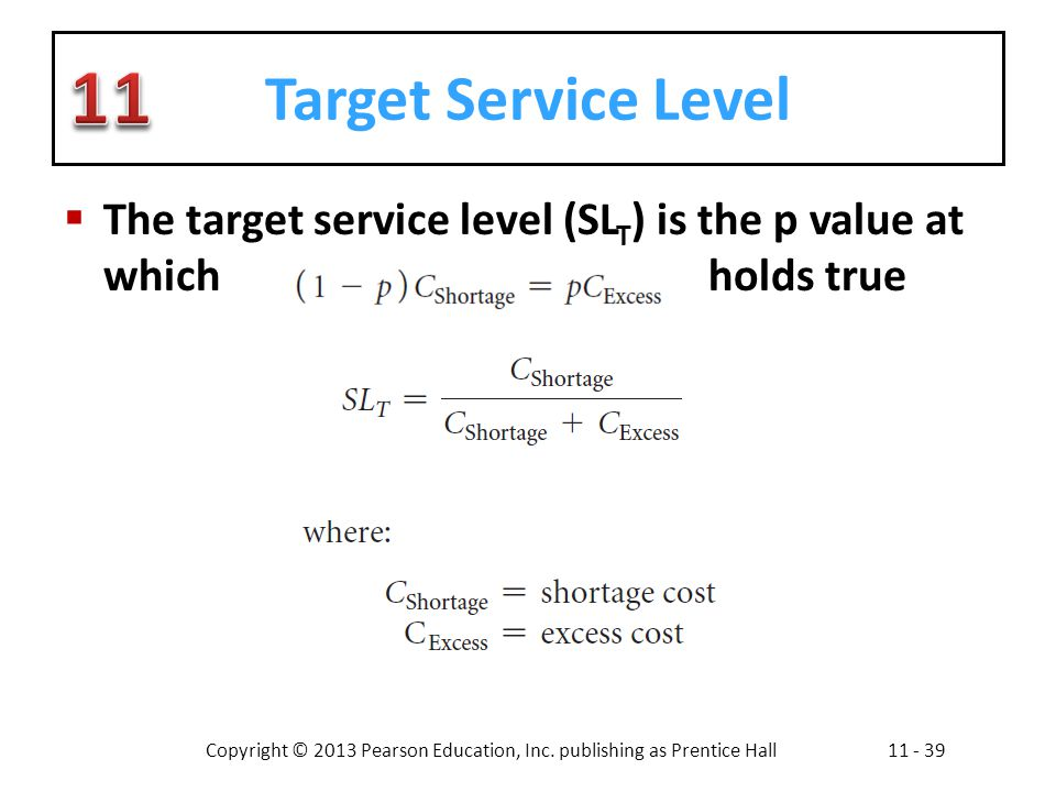 Target Service Level The target service level (SLT) is the p value at which holds true.