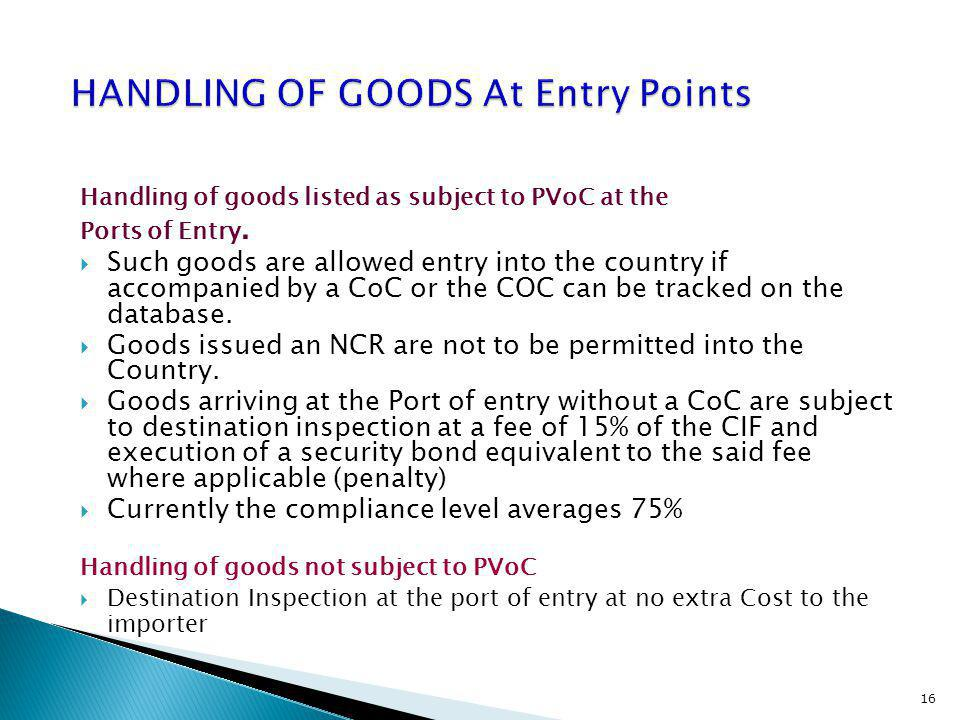 HANDLING OF GOODS At Entry Points