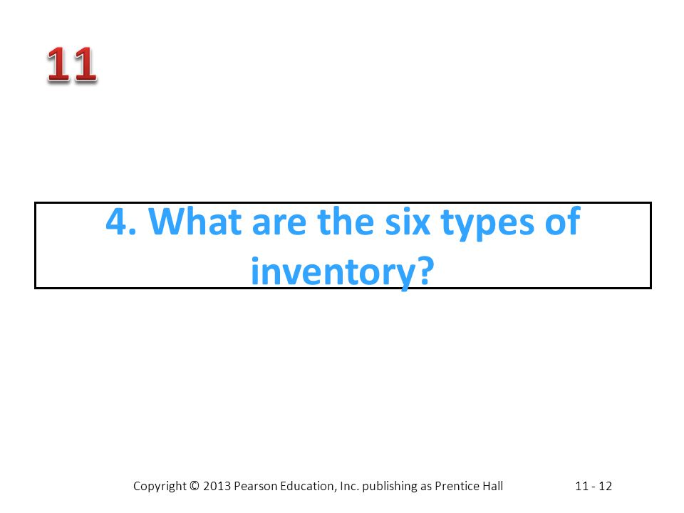 4. What are the six types of inventory