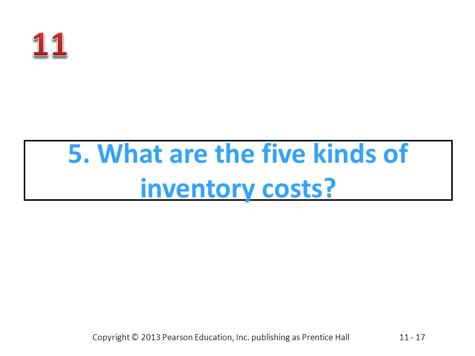 5. What are the five kinds of inventory costs