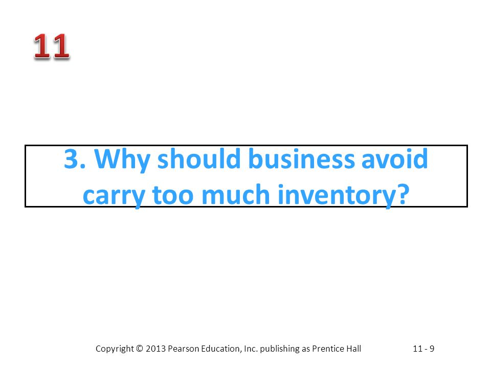 3. Why should business avoid carry too much inventory