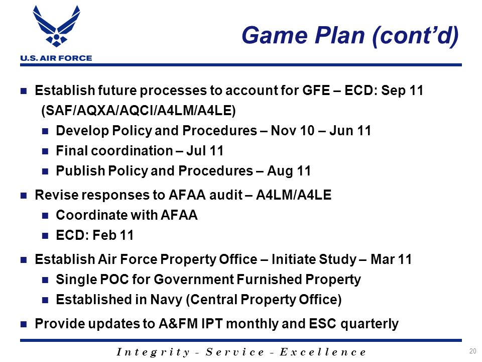 Game Plan (cont'd) Establish future processes to account for GFE – ECD: Sep 11. (SAF/AQXA/AQCI/A4LM/A4LE)