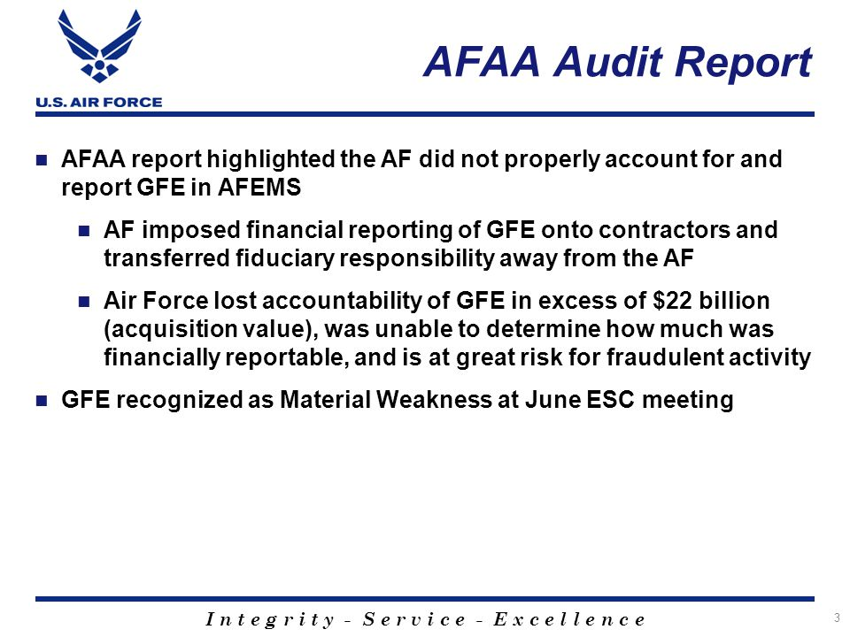 AFAA Audit Report AFAA report highlighted the AF did not properly account for and report GFE in AFEMS.
