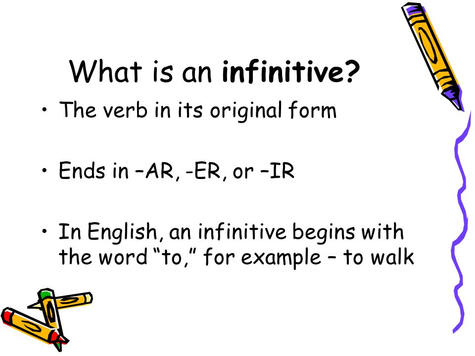 What is an infinitive The verb in its original form
