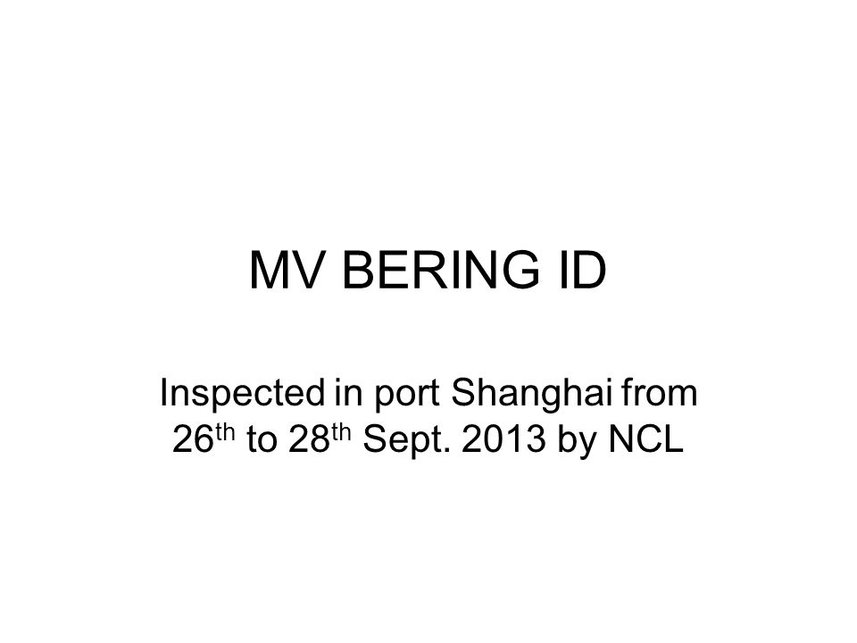 Inspected in port Shanghai from 26th to 28th Sept. 2013 by NCL