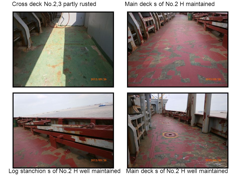 Cross deck No.2,3 partly rusted Main deck s of No.2 H maintained