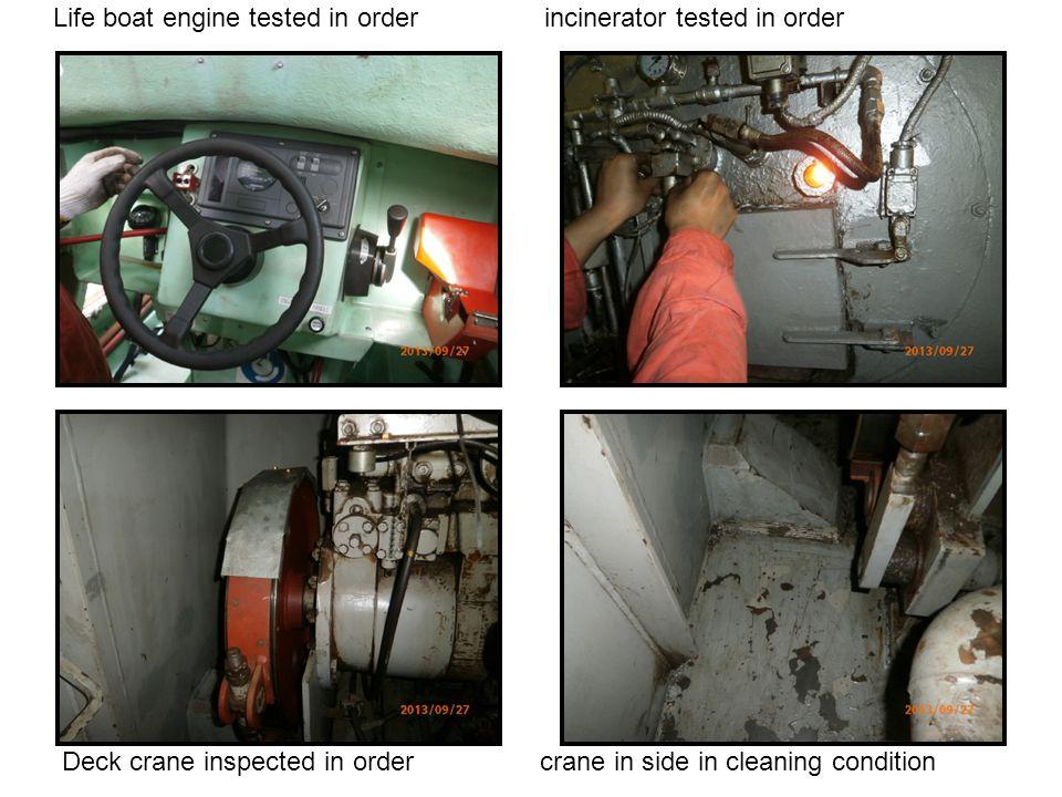 Life boat engine tested in order incinerator tested in order