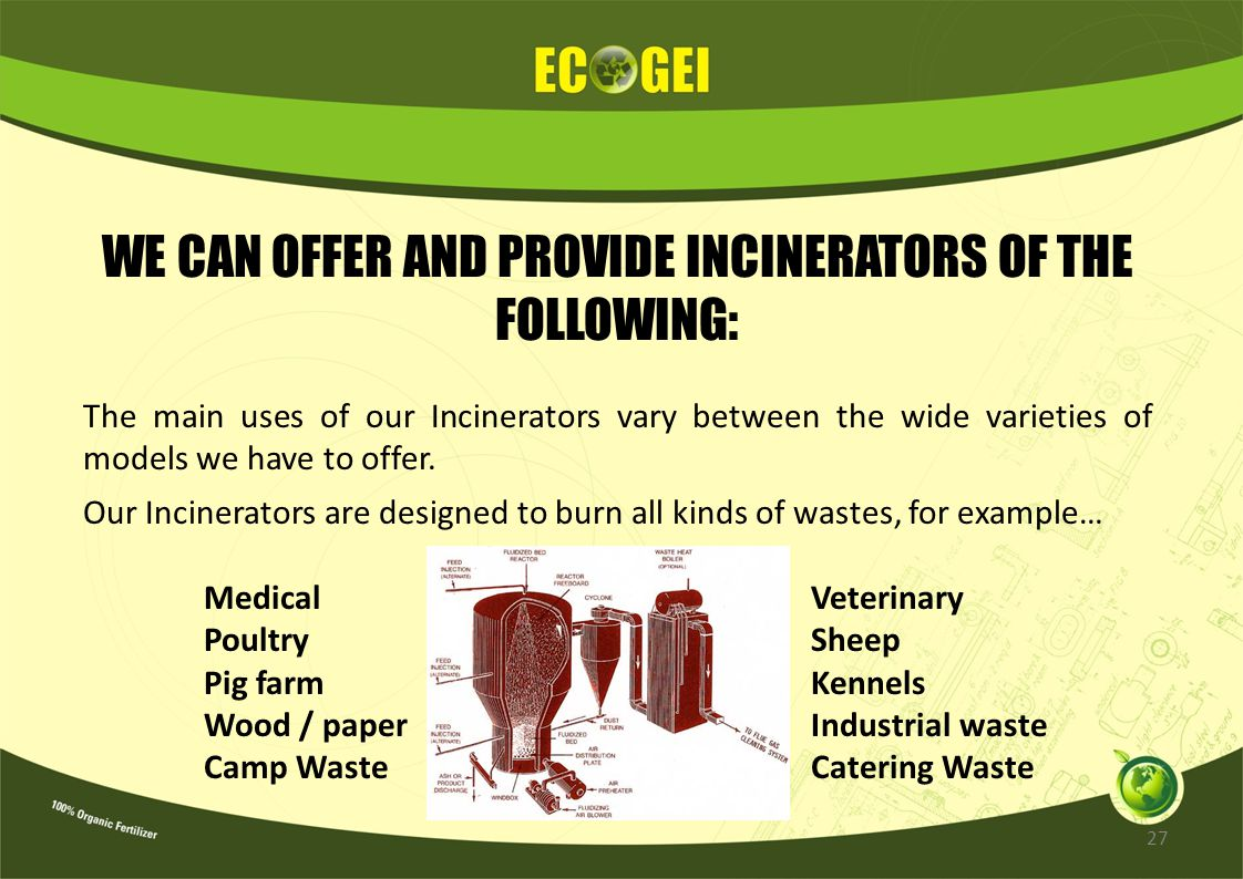 WE CAN OFFER AND PROVIDE INCINERATORS OF THE FOLLOWING: