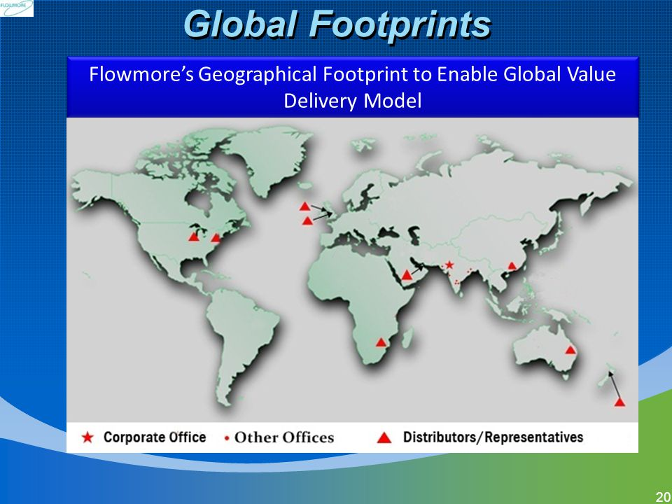 Global Footprints Flowmore's Geographical Footprint to Enable Global Value Delivery Model
