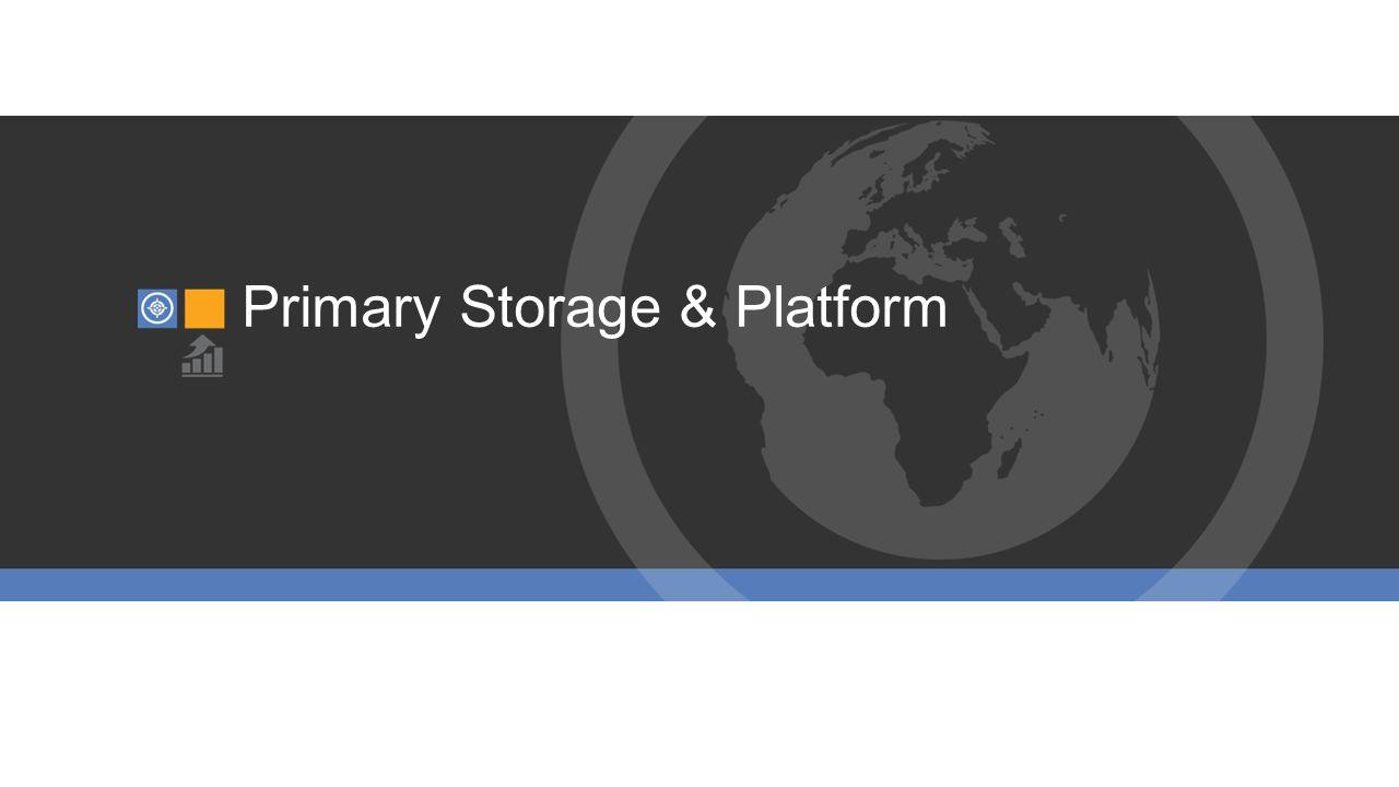 Primary Storage & Platform