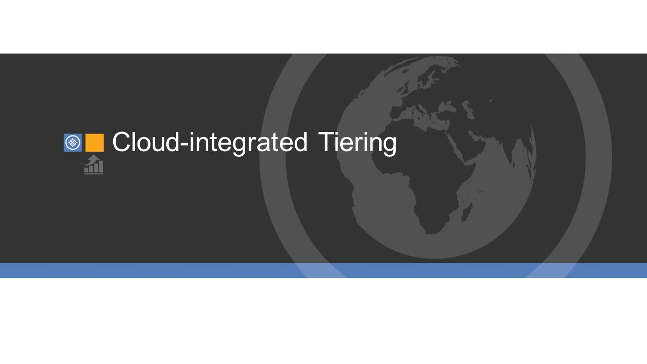 Cloud-integrated Tiering