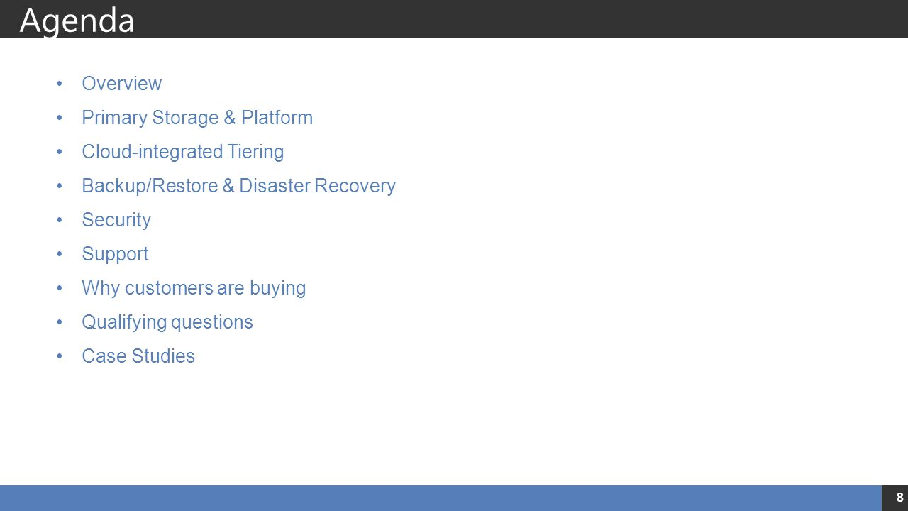 Agenda Overview Primary Storage & Platform Cloud-integrated Tiering