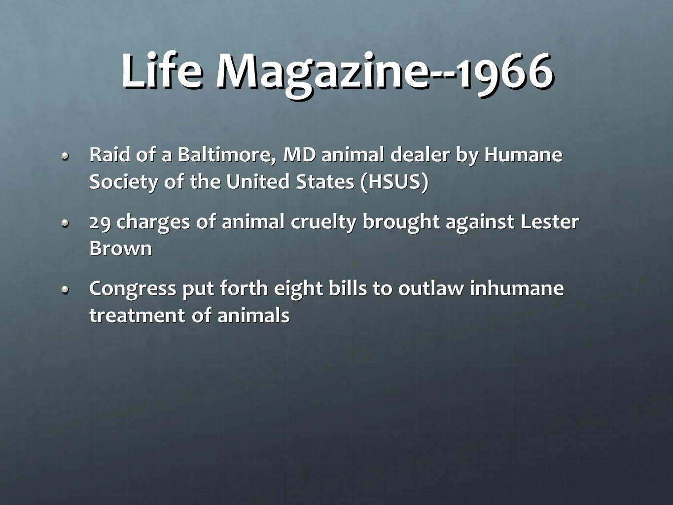 Life Magazine--1966 Raid of a Baltimore, MD animal dealer by Humane Society of the United States (HSUS)