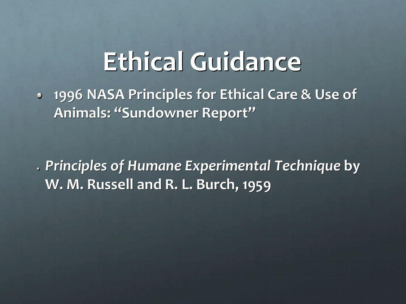 Ethical Guidance 1996 NASA Principles for Ethical Care & Use of Animals: Sundowner Report