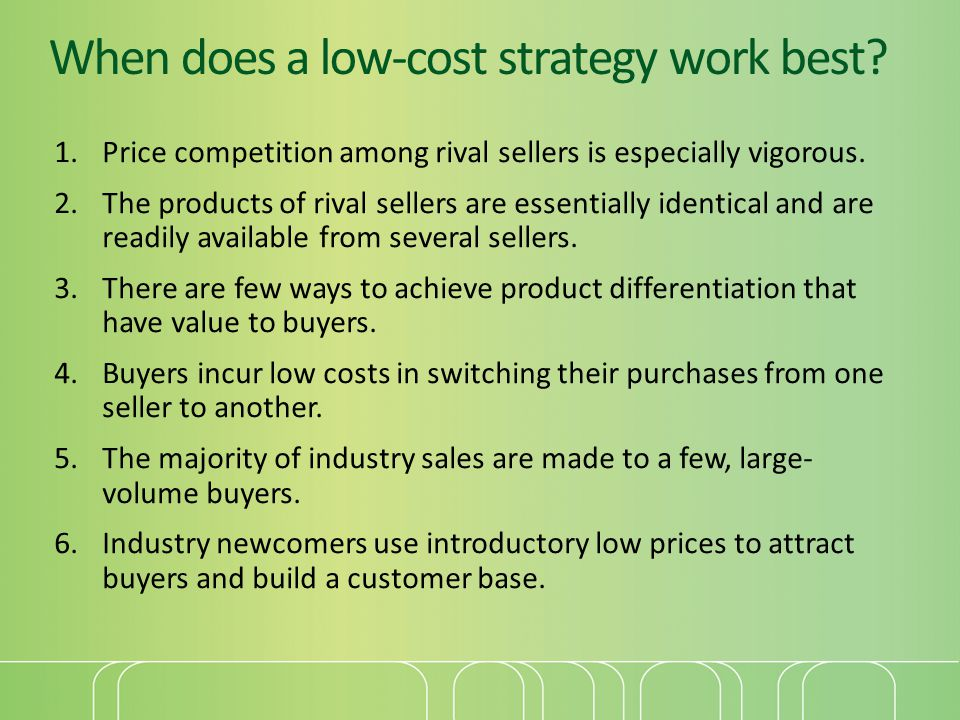 When does a low-cost strategy work best