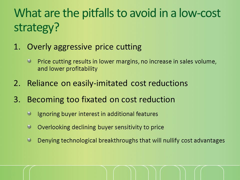 What are the pitfalls to avoid in a low-cost strategy