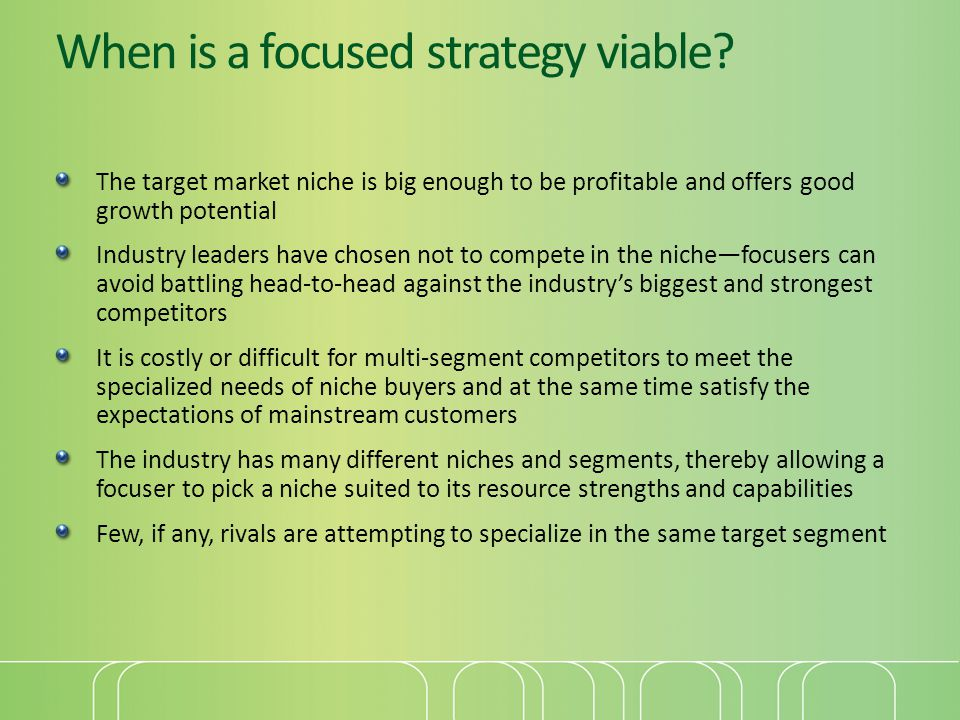 When is a focused strategy viable