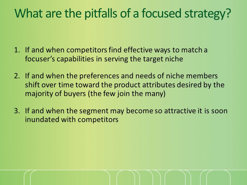 What are the pitfalls of a focused strategy