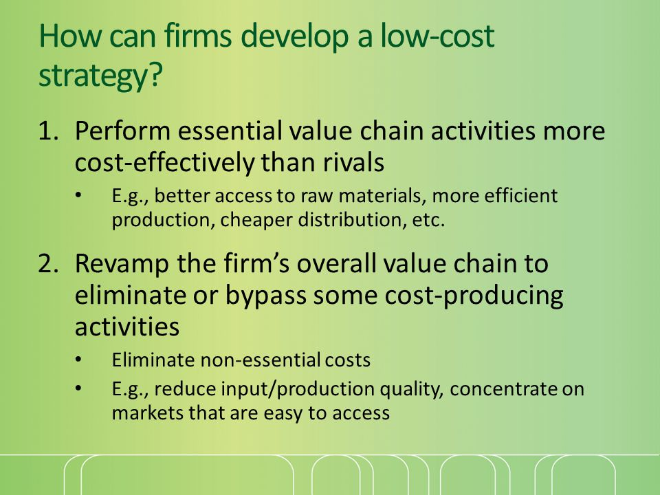 How can firms develop a low-cost strategy