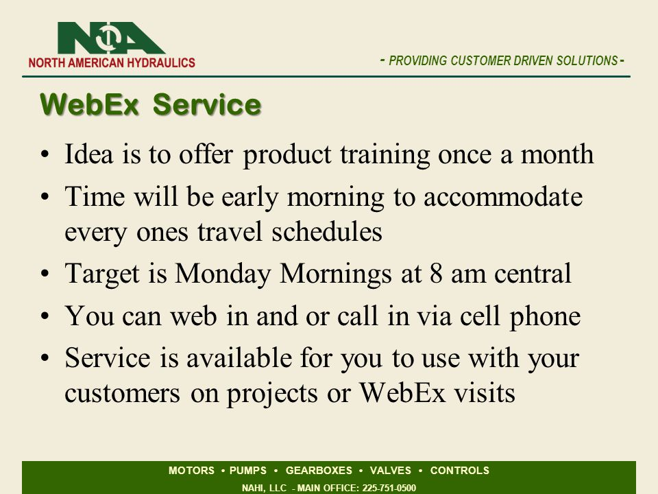 WebEx Service Idea is to offer product training once a month. Time will be early morning to accommodate every ones travel schedules.