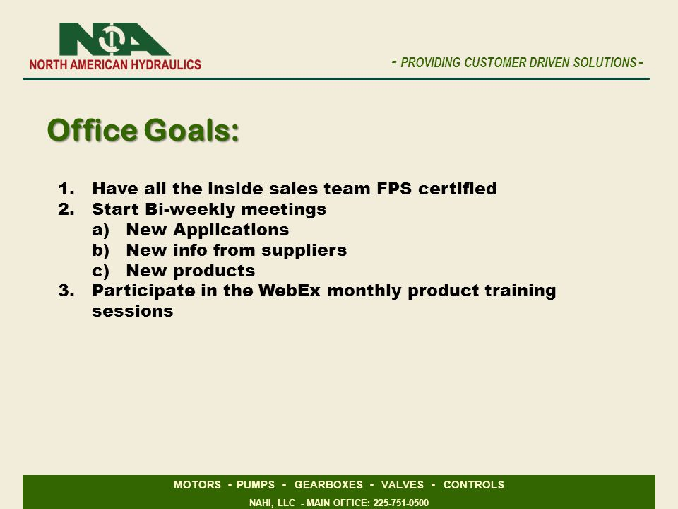 Office Goals: Have all the inside sales team FPS certified