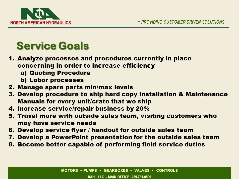 Service Goals Analyze processes and procedures currently in place concerning in order to increase efficiency.