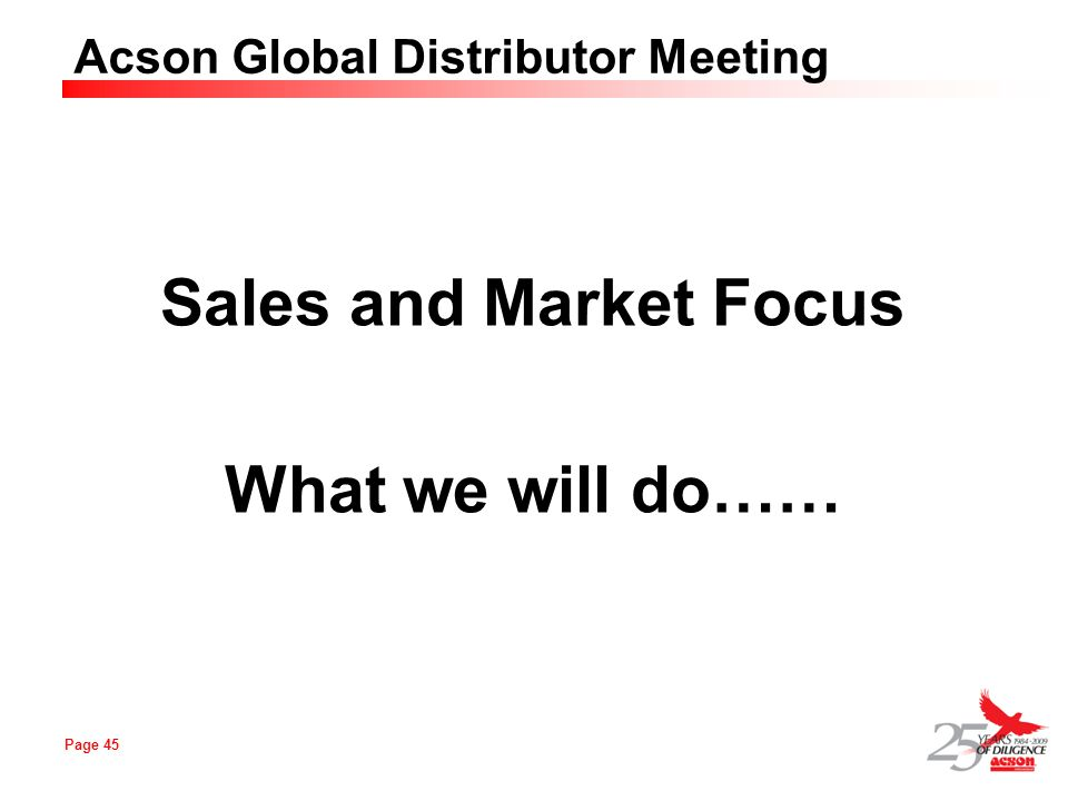 Sales and Market Focus What we will do……