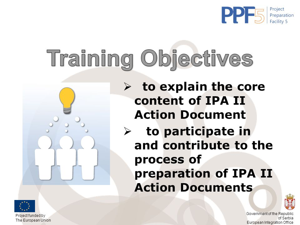 Training Objectives to explain the core content of IPA II Action Document.