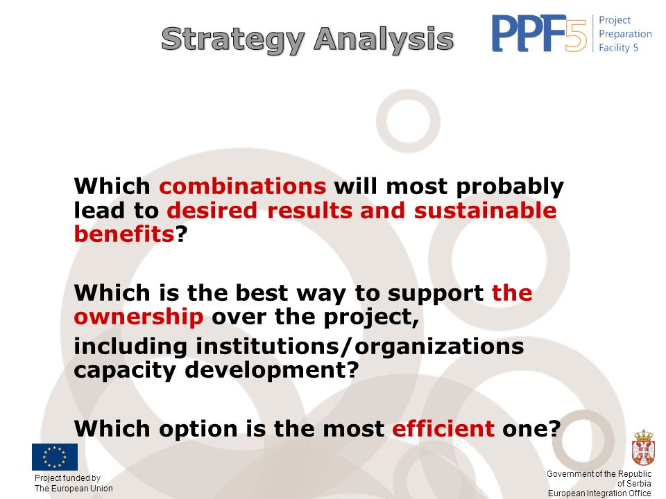 Strategy Analysis Which combinations will most probably lead to desired results and sustainable benefits