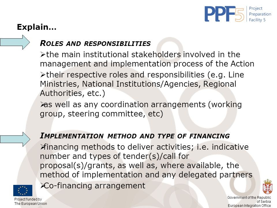 Explain… Roles and responsibilities. the main institutional stakeholders involved in the management and implementation process of the Action.