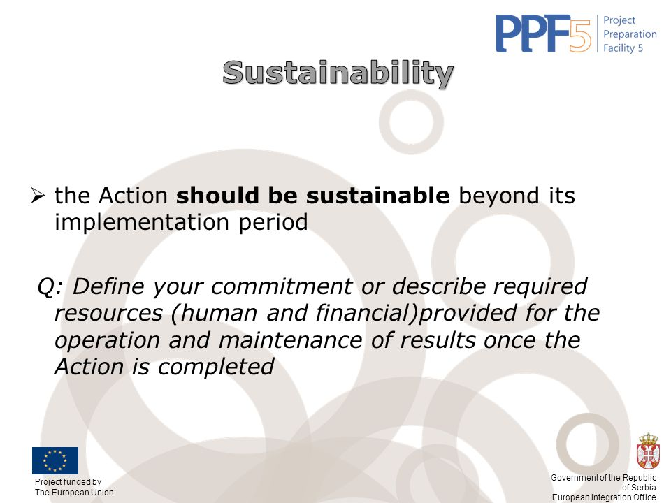 Sustainability the Action should be sustainable beyond its implementation period.