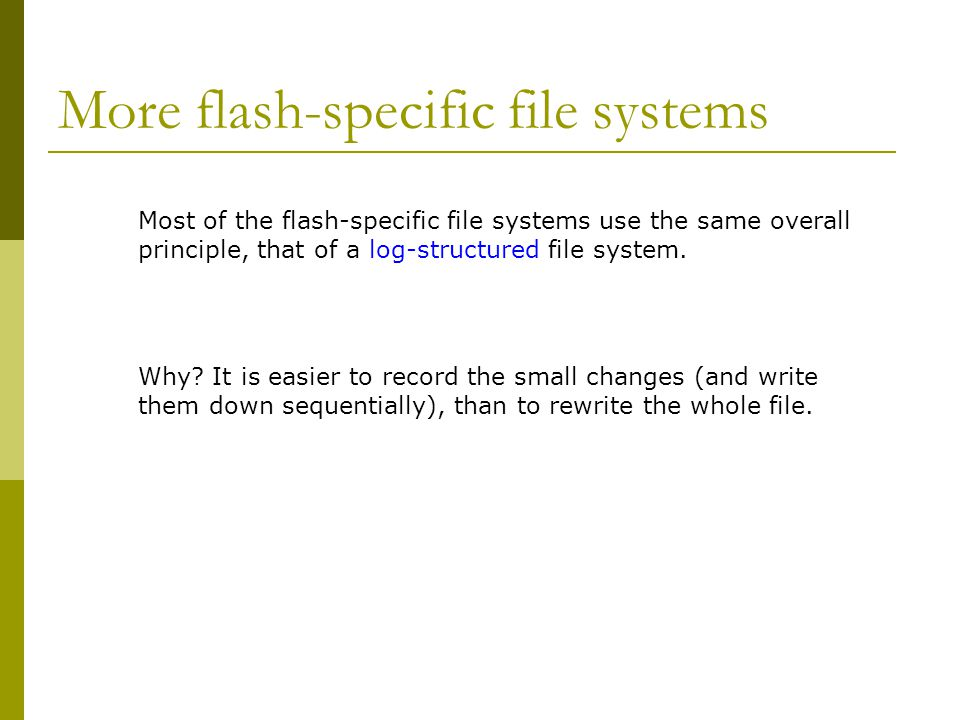 More flash-specific file systems