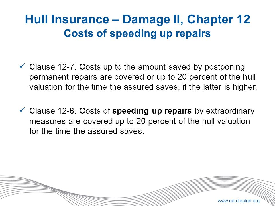 Hull Insurance – Damage II, Chapter 12 Costs of speeding up repairs