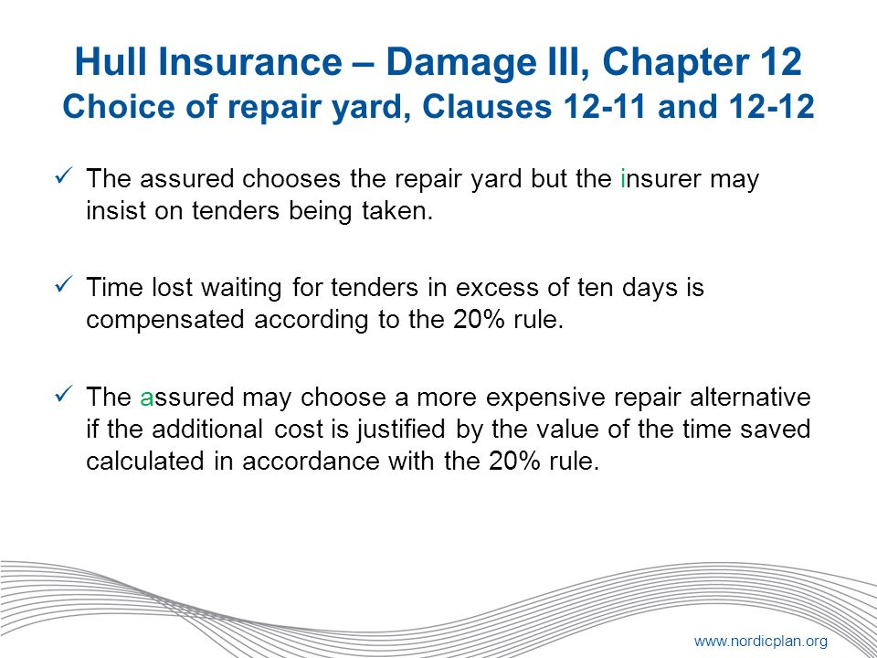 Hull Insurance – Damage III, Chapter 12 Choice of repair yard, Clauses 12-11 and 12-12