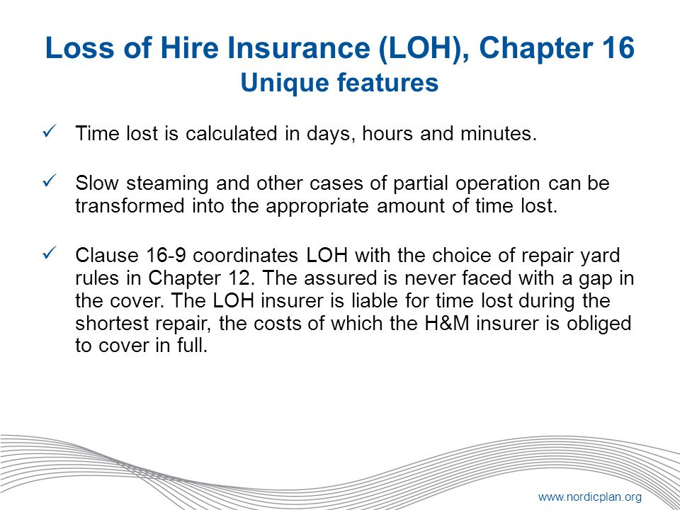 Loss of Hire Insurance (LOH), Chapter 16 Unique features