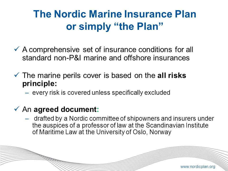 The Nordic Marine Insurance Plan or simply the Plan