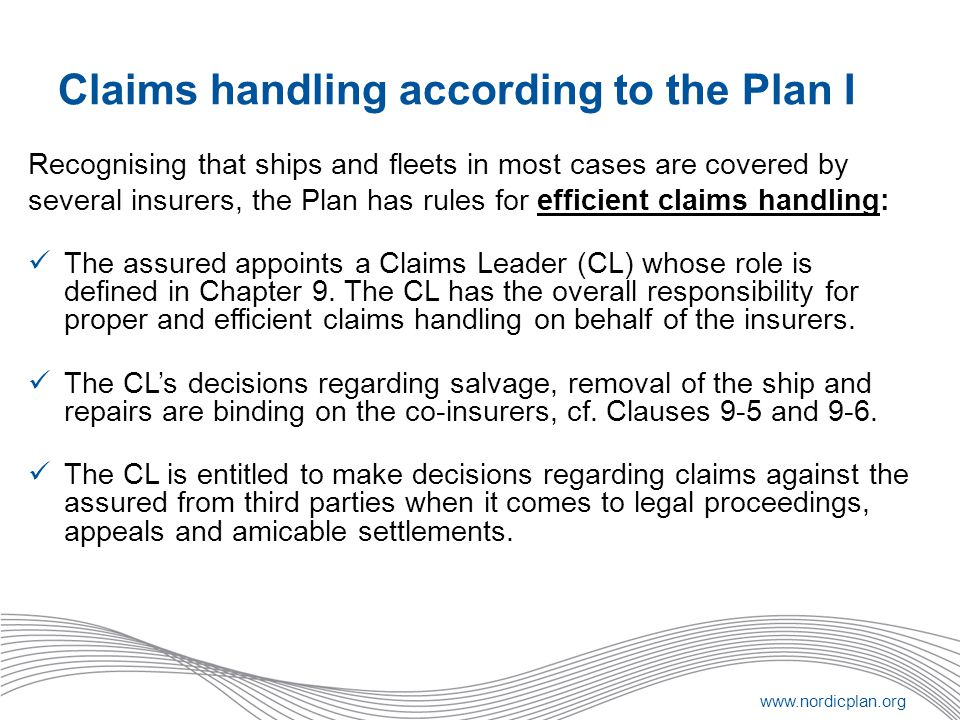 Claims handling according to the Plan I