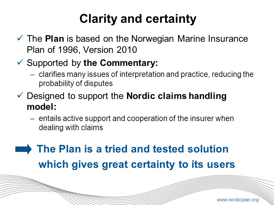Clarity and certainty which gives great certainty to its users