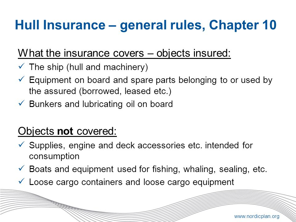 Hull Insurance – general rules, Chapter 10