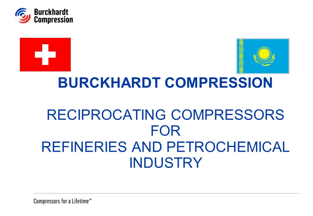Burckhardt Compression Reciprocating compressors for Refineries and Petrochemical Industry