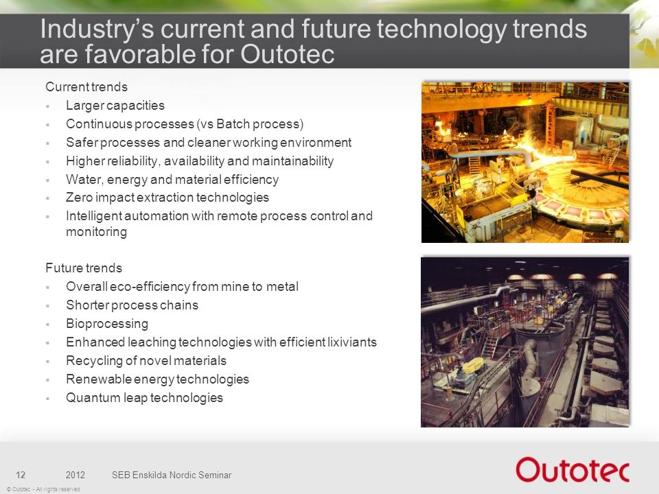 Industry's current and future technology trends are favorable for Outotec