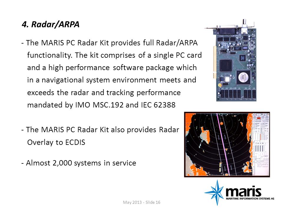 4. Radar/ARPA functionality. The kit comprises of a single PC card