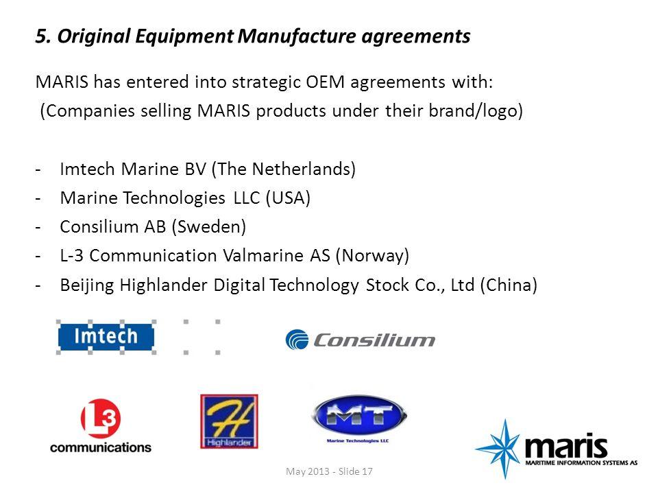 5. Original Equipment Manufacture agreements