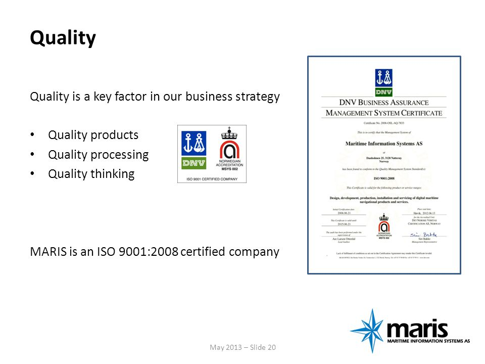 Quality Quality is a key factor in our business strategy