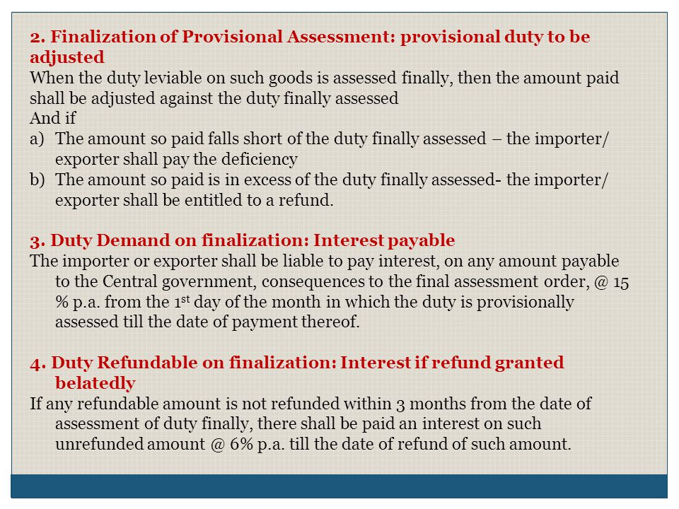 2. Finalization of Provisional Assessment: provisional duty to be adjusted