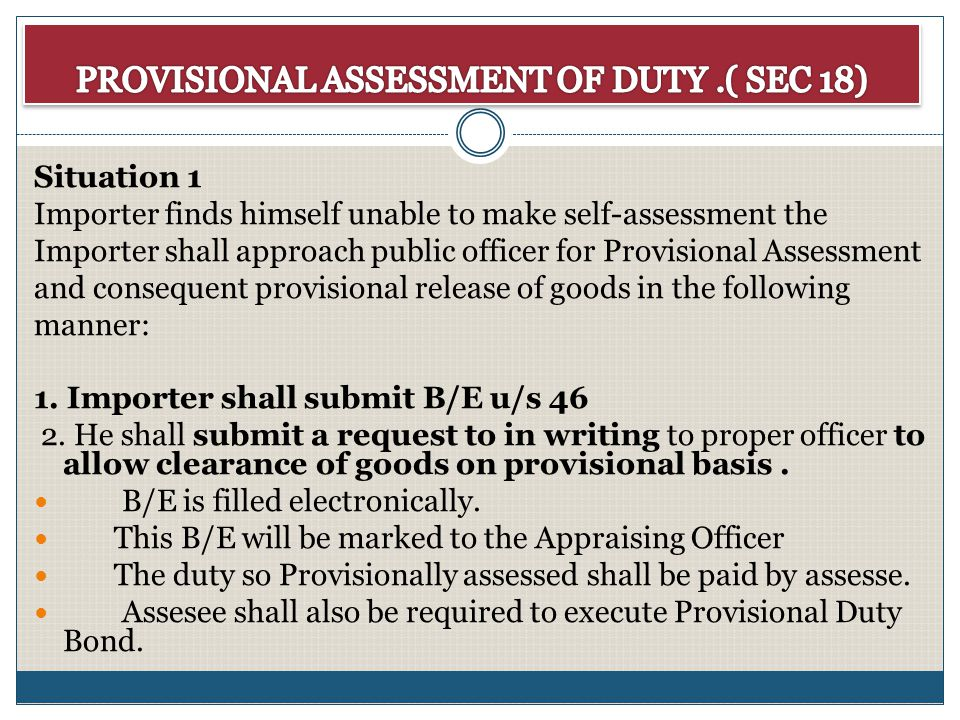 PROVISIONAL ASSESSMENT OF DUTY .( SEC 18)