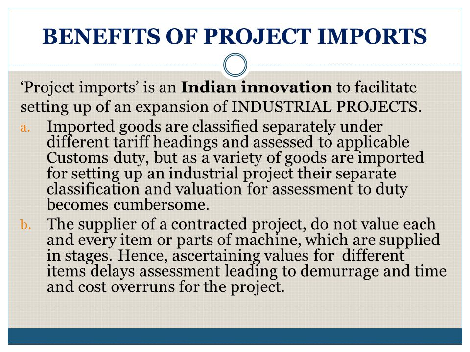 BENEFITS OF PROJECT IMPORTS